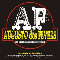 Augusto dos Fevers - E Os Grandes Sucessos Inesquecíveis