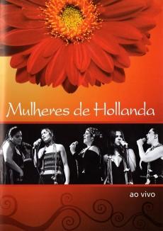 DVD Mulheres de Hollanda - Ao Vivo