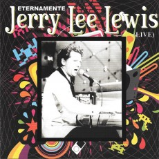 Jerry Lee Lewis - Eternamente