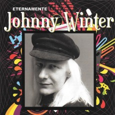 Johnny Winter - Eternamente