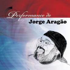 Jorge Aragão - Performance de Jorge Aragão