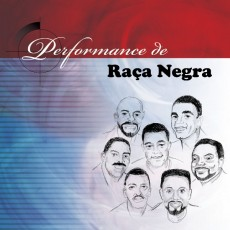 Raça Negra - Performance de Raça Negra