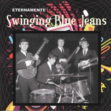 Swinging Blue Jeans - Eternamente