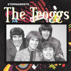 The Troggs - Eternamente